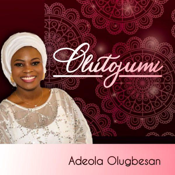 Adeola Olugbesan - Olutojumi