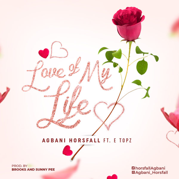 Agbani Horsfall Ft. E Topz - Love Of My Life