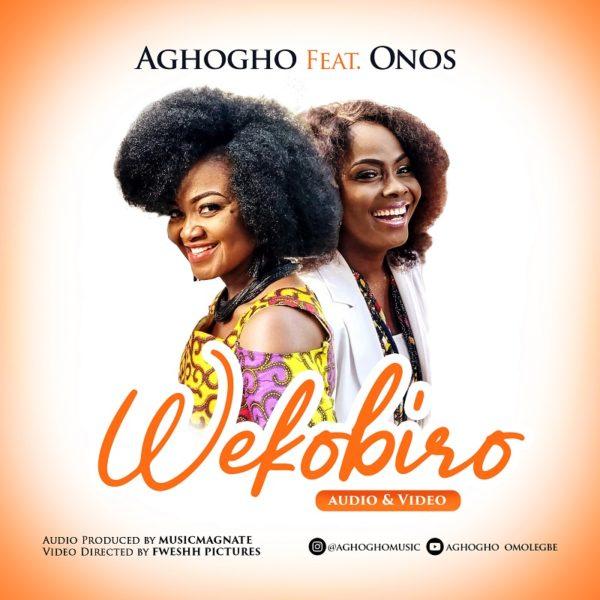 Aghogho Ft. Onos - Wekobiro