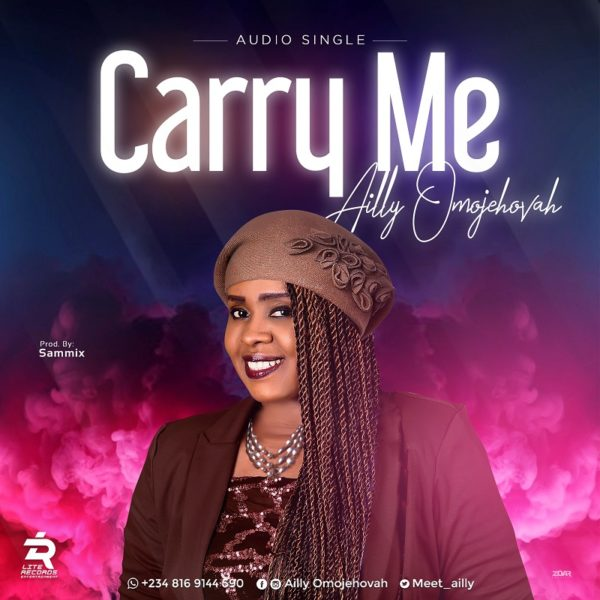 Ailly Omojehovah - Carry Me