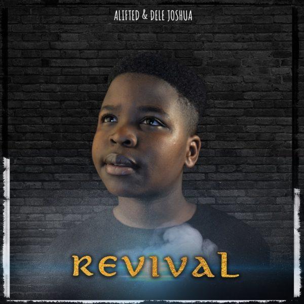 Alifted & Dele Joshua – Revival