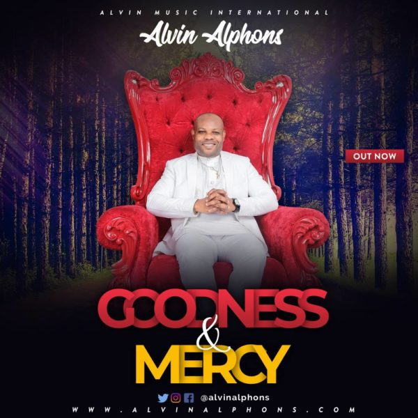 Alvin Alphons - Goodness And Mercy