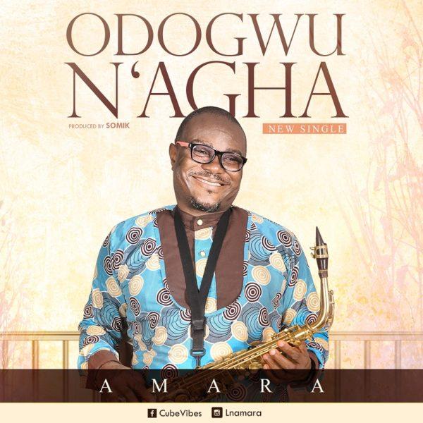 Amara - Odogwu N' Agha [Great Warrior]