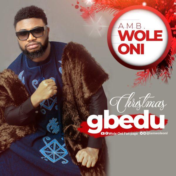 Amb. Wole Oni - Christmas Gbedu