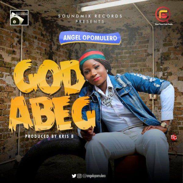 Angel Opomulero - God Abeg
