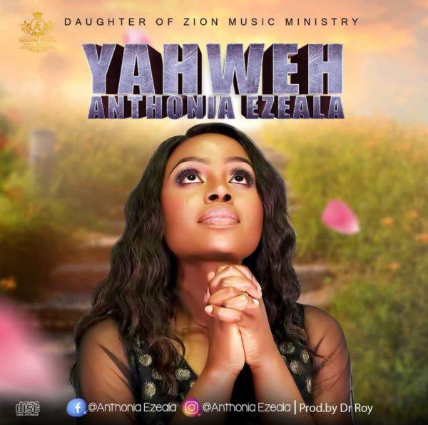 Anthonia Ezeala - Yahweh