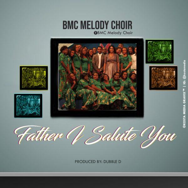 BMC Melody - Father I Salute You