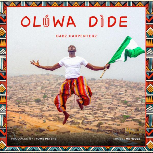 Babz Carpenterz - Oluwa Dide