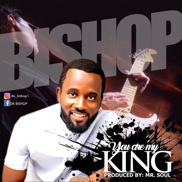 Bishop - You Are My King