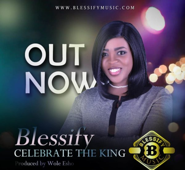 Blessify - Celebrate The King