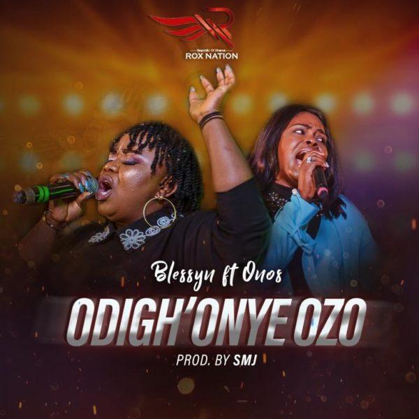Blessyn Ft. Onos - Odigh'onye Ozo