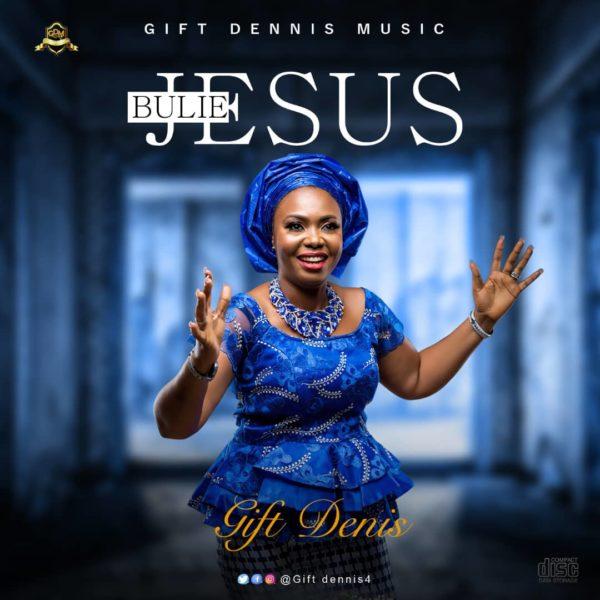 Bulie Jesus - Gift Dennis