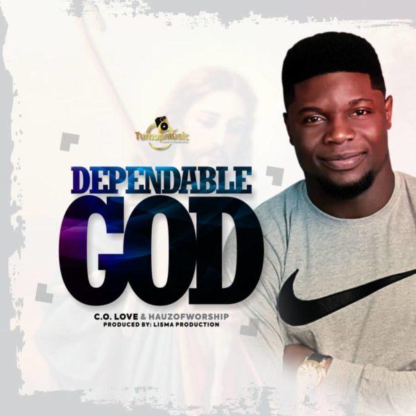 C.O. Love Ft. Hauz Of Worship - Dependable God