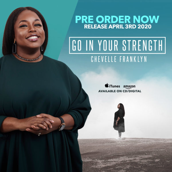 Chevelle Franklyn Set To Release 'Go In Your Strength'