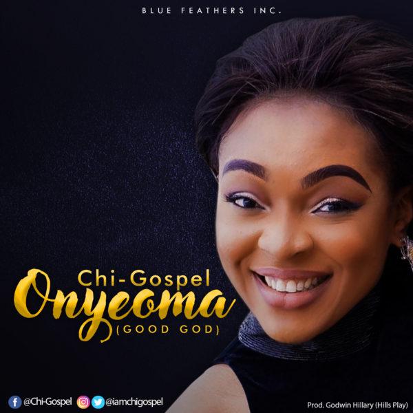 Chi-Gospel - Onyeoma [Good God]