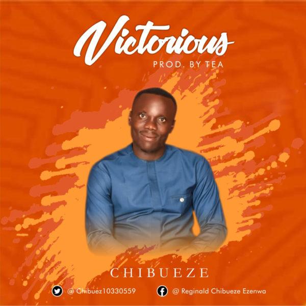 Chibueze - Victorious