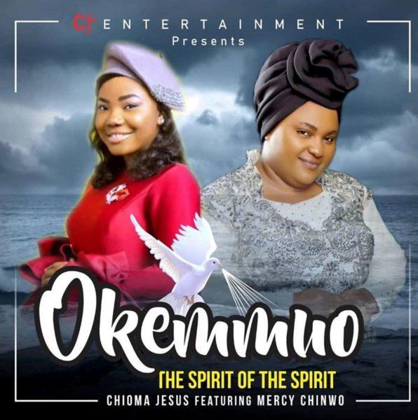 Chioma Jesus Ft. Mercy Chinwo – Okemmuo