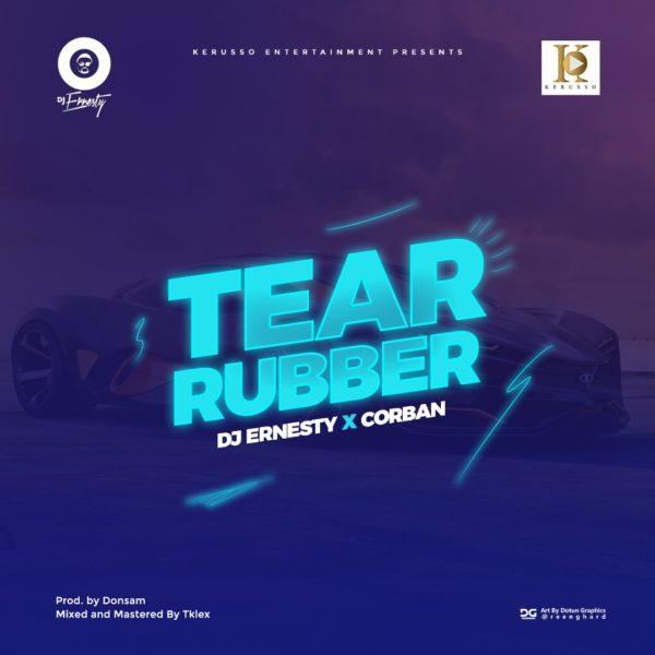DJErnesty x Corban - Tear Rubber