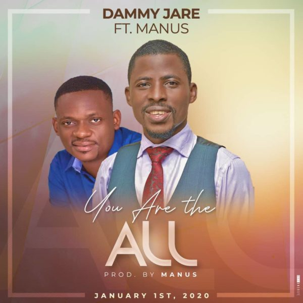 Dammy Jare Ft. Manus - You Are The All
