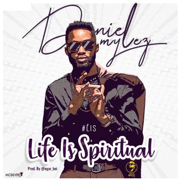 Daniel Mylez - Life Is Spiritual