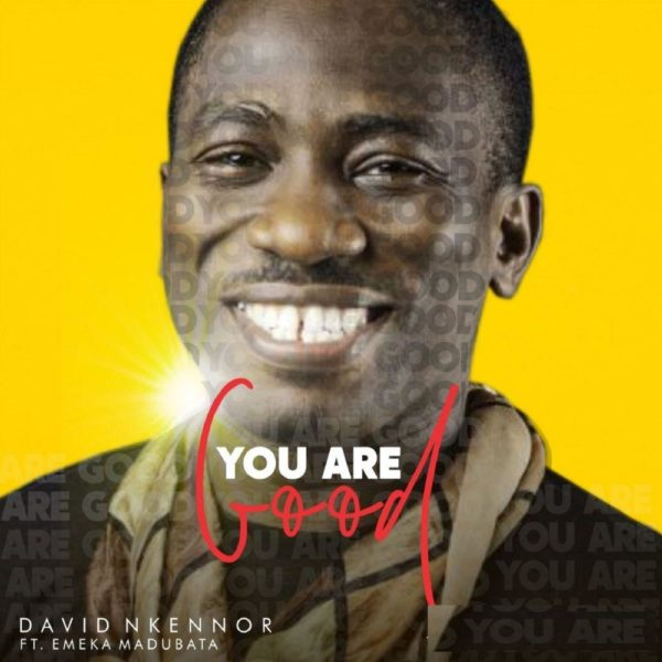 David Nkennor - You Are Good