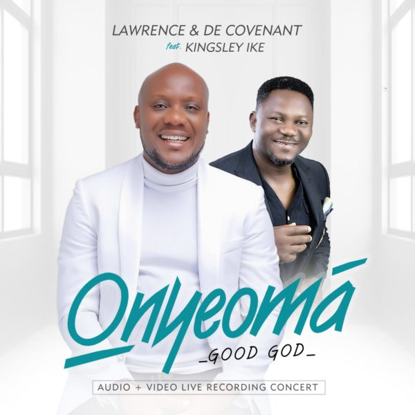 De Covenant Ft. Kingsley Ike - Onyeoma (Good God)