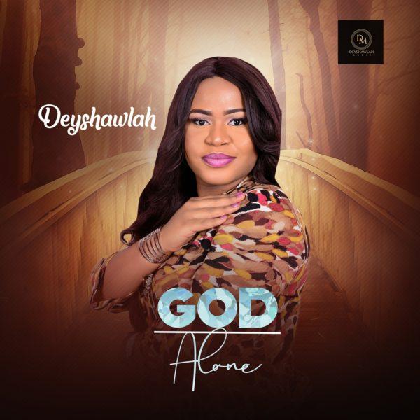Deyshawlah - God Alone
