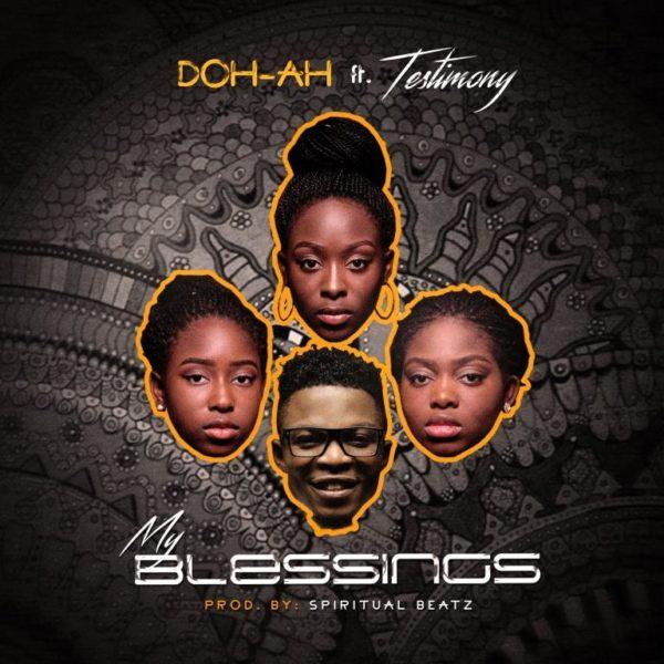 Doh-Ah Ft. Testimony - My Blessings