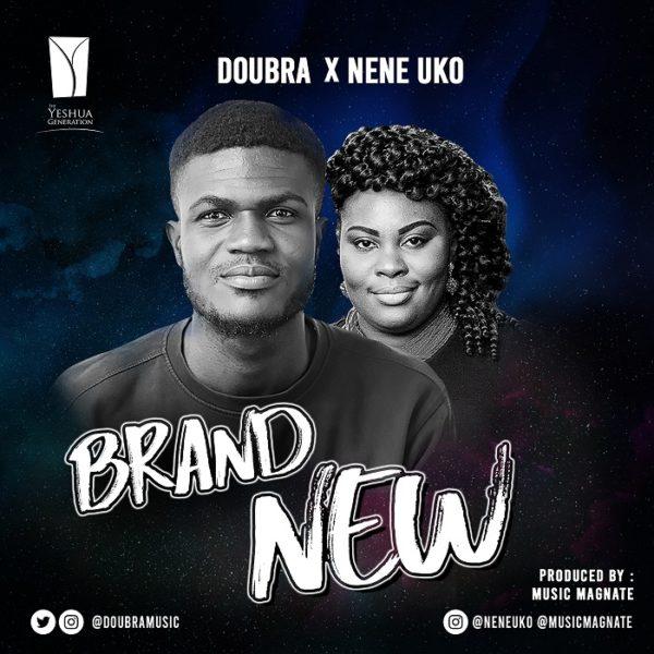 Doubra Ft. Nene Uko - Brand New