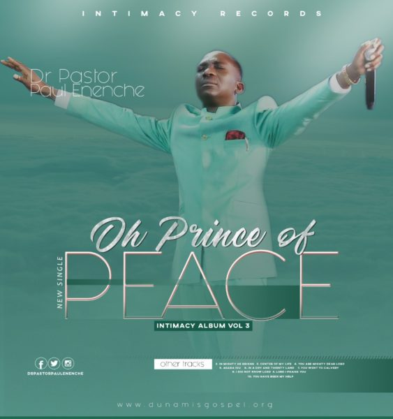 Dr. Pastor Paul Enenche - Oh Prince Of Peace