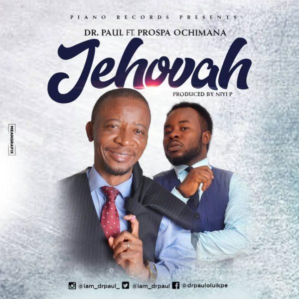 Dr. Paul - Prospa Ochimana – Jehovah