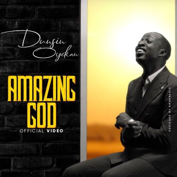 Dunsin Oyekan – Amazing God