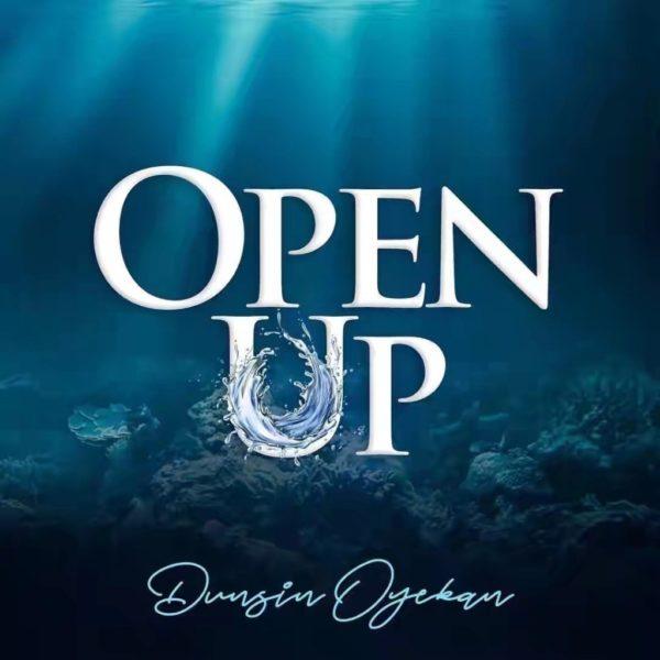 Dunsin Oyekan – Open Up