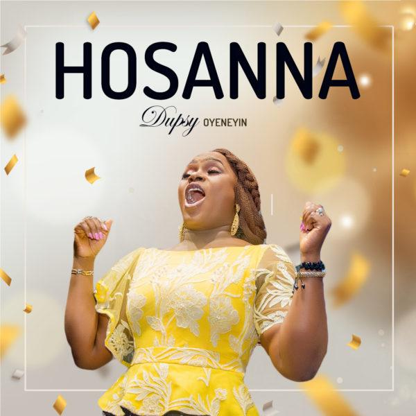 Dupsy Oyeneyin - Hosanna