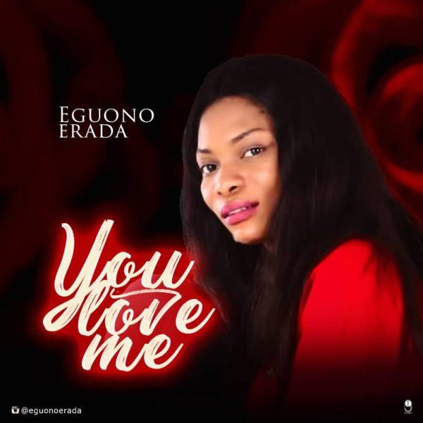 Eguono Erada - You Love Me