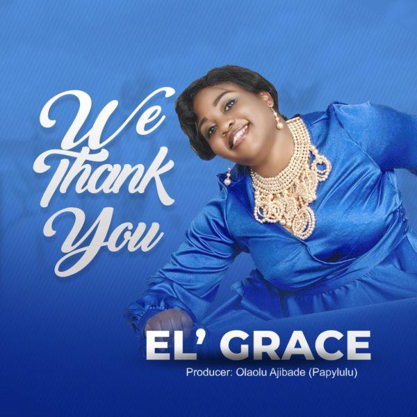 El' Grace – We Thank You