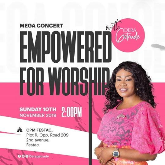 Empowered For Worship Mega Concert Wit Dera Getrude