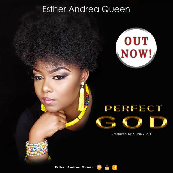 Esther Andrea Queen - Perfect God