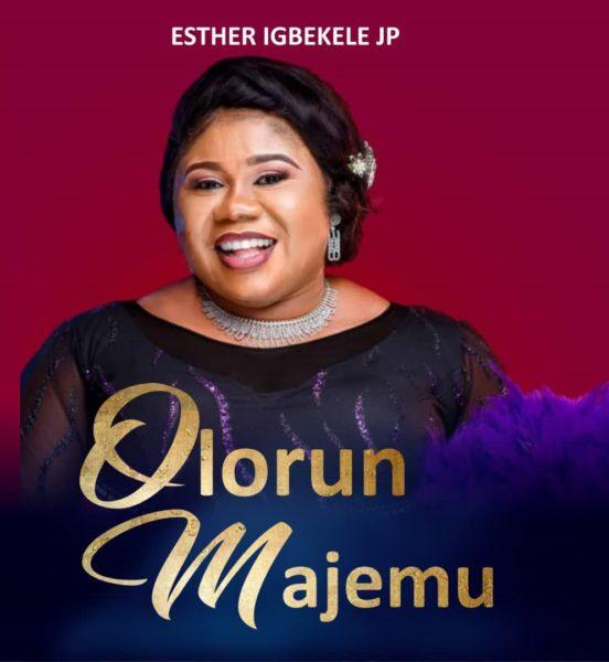 Esther Igbekele - Olorun Majemu