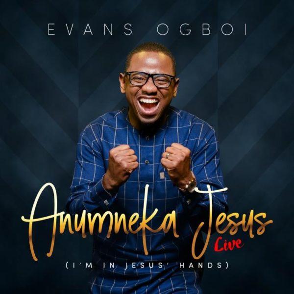 Evans Ogboi - Anumneka Jesus [Live]