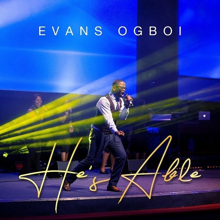 Evans Ogboi - He's Able