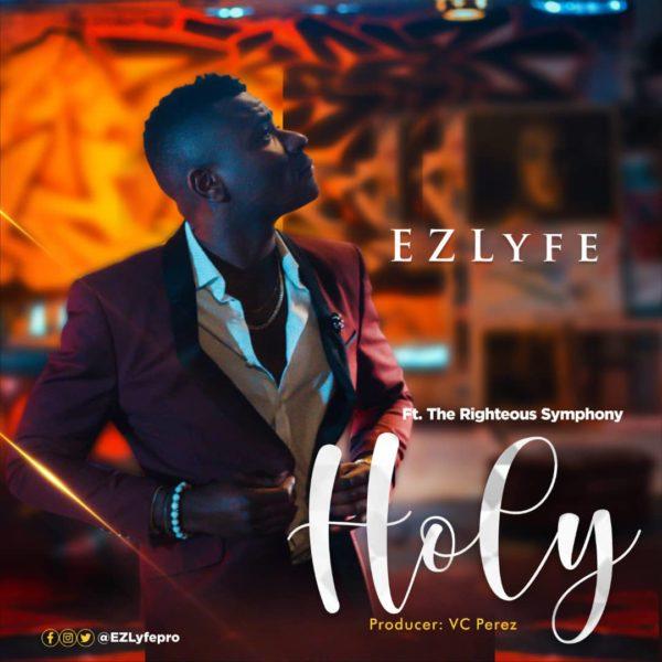 Ez Lyfe Ft. The Righteous Symphony - Holy