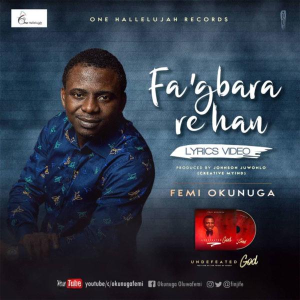 Fa'gbara Re Han - Femi Okunuga