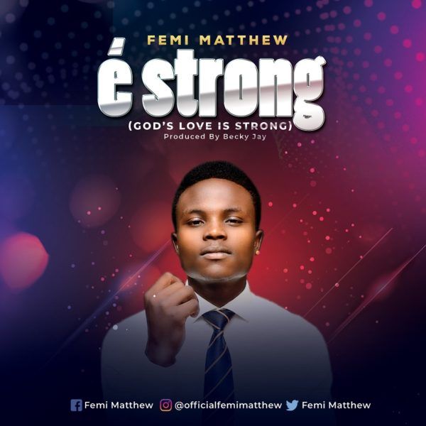 Femi Matthews - E Strong