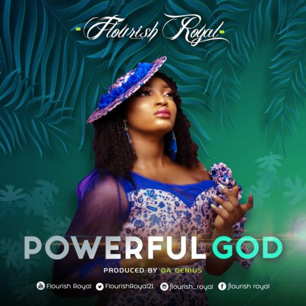 Flourish Royal - Powerful God
