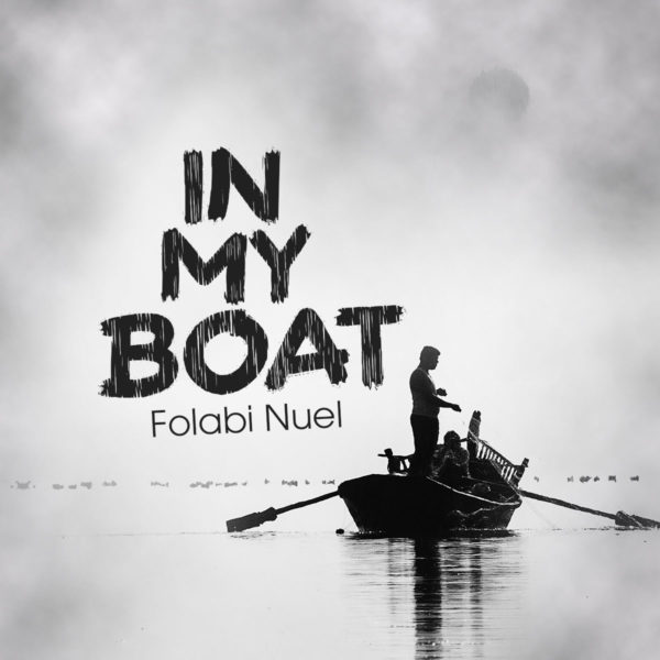 Folabi Nuel - In My Boat