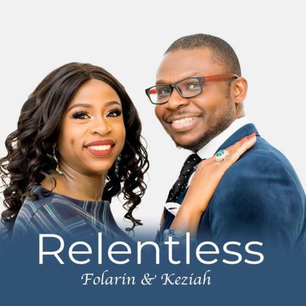 Folarin & Keziah - Relentless