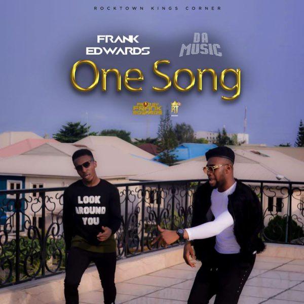 Frank Edwards Ft. Da Music - One Song