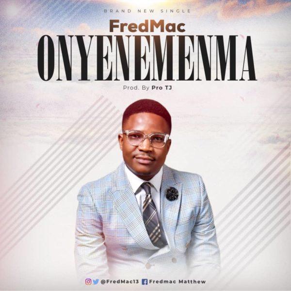 Fredmac - Onye Neme Nma