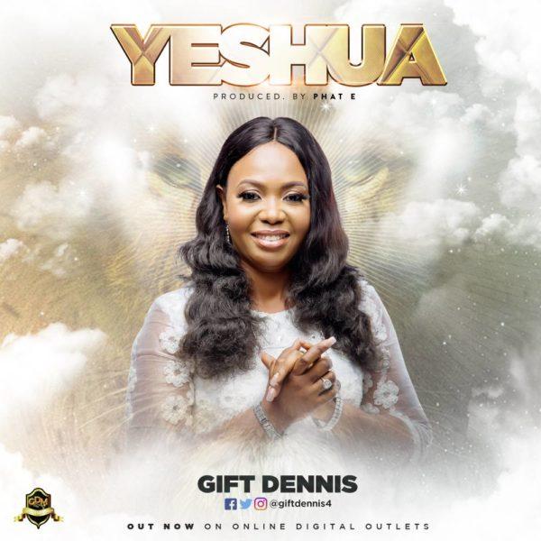 Gift Dennis - Yeshua